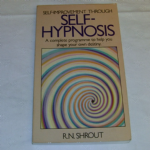 Self improvement through Self Hypnosis, R.N. Shrout 1986 Softback